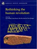 img - for Rethinking the Human Revolution: New Behavioural and Biological Perspectives on the Origin and Dispersal of Modern Humans (Mcdonald Institute Monographs) book / textbook / text book