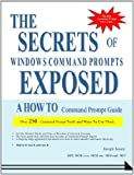 The Secrets of Windows Command Prompts Exposed, Joseph Jassey, 1553951905