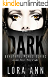 Dark (Beautiful Ashes Series, Book 1)