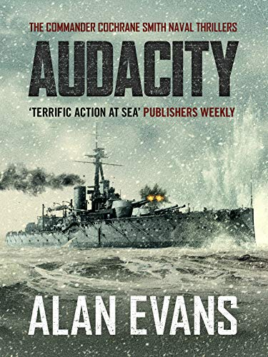 Audacity (Commander Cochrane Smith Naval Thrillers Book 5)