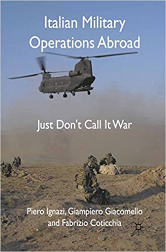 Italian Military Operations Abroad: Just Dont Call it War