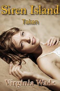 Siren Island: Taken (Siren Island Series Book 3) by [Wade, Virginia]