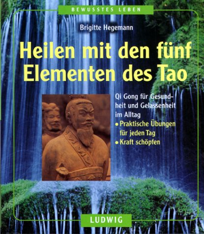 Heilen mit den fünf Elementen des Tao
