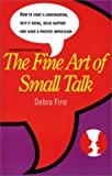 The Fine Art of Small Talk, Debra Fine, 0971132224