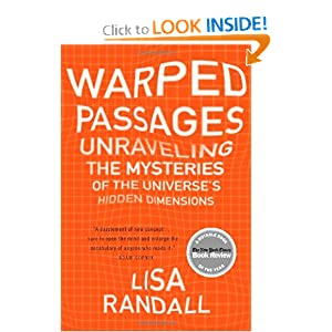 Warped Passages: Unraveling the Mysteries of the Universe's Hidden Dimensions Lisa Randall