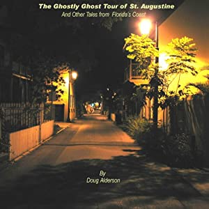 The Ghostly Ghost Tour of St. Augustine and Other Tales from Florida's Coast Audiobook