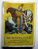 : THE WONDER CLOCK Or Four & Twenty Marvelous Tales, Being One for Each Hour of th