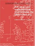 Astronomy and Mathematics in Ancient China, Christopher Cullen, 0521035376