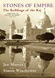 Front cover for the book Stones of Empire: The Buildings of the Raj by Jan Morris