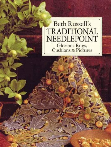 (By Beth Russell - Beth Russell's Traditional Needlepoint: Glorious Rugs, Cushions & (New Edition) (1999-09-16) [Paperback])