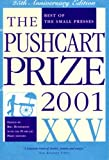 The Pushcart Prize XXV, 2001, Bill Henderson, 1888889225