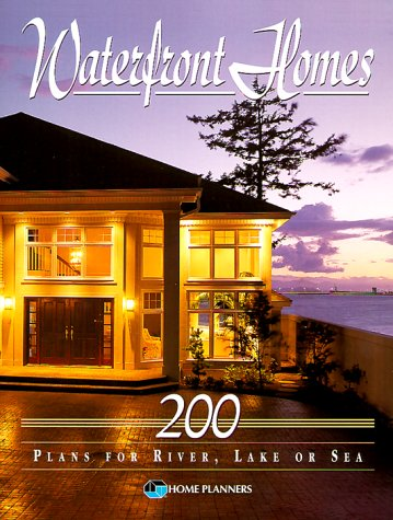 Waterfront Homes: 200 Plans for River, Lake or Sea (Best Lake House Designs)