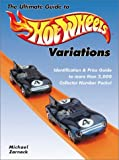 Ultimate Guide to Hot Wheels Variations, Michael Zarnock, 0873493486
