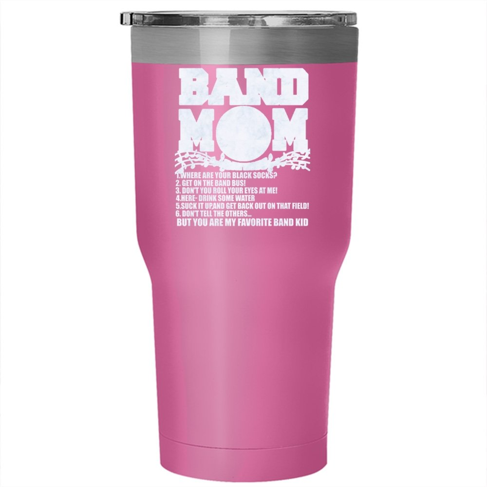 Band Mom Sayings Tumbler 30 oz Stainless Steel, You Are My Favorite Band Kid Travel Mug, Outdoors Perfect Gift (Tumbler - Pink)