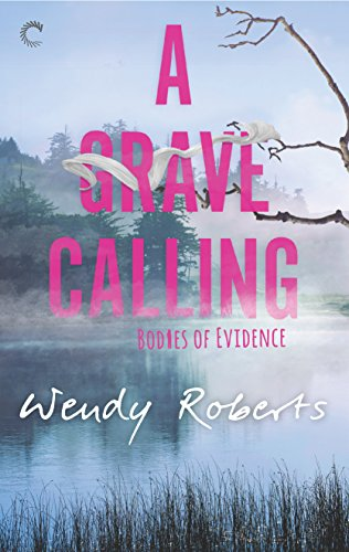 A Grave Calling (Bodies of Evidence) by [Roberts, Wendy]