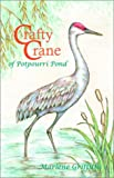 Crafty Crane of Potpourri Pond, Marlene Griffiths, 0805959289