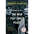 The War That Ended Peace: The Road to 1914