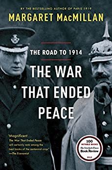 The War That Ended Peace: The Road to 1914 by [MacMillan, Margaret]