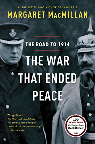 The War That Ended Peace : The Road to 1914
