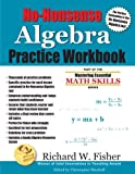 img - for No-Nonsense Algebra Practice Workbook: Part of the Mastering Essential Math Skills Series book / textbook / text book