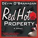 Red Hot Property: The Red Hot Novels, Book 1 Audiobook by Devin O'Branagan Narrated by Rebecca Cook