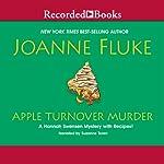 Apple Turnover Murder: A Hannah Swensen Mystery with Recipes! | Joanne Fluke