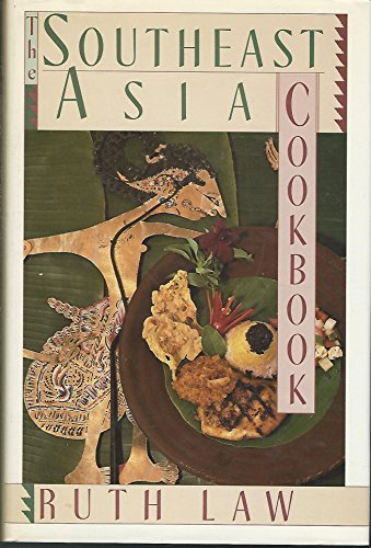 The Southeast Asia Cookbook (Sweet Hot Sour Salty)