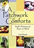 A Patchwork of Comforts, Carol Wiseman, 1573249041