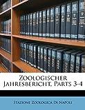 Zoologischer Jahresbericht, Parts 3-4, Stazione Zoologica Di Napoli, 1149163933