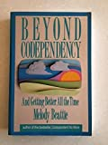 Beyond Codependency: And Getting Better All the Time (Walker Large Print Books)