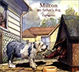 Milton, My Father's Dog, Eric Copeland, 0887763391