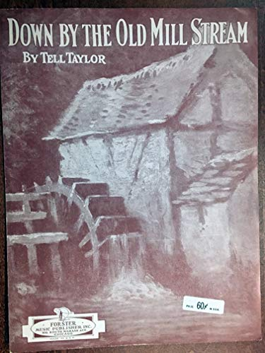DOWN BY THE OLD MILL STREAM (Tell Taylor SHEET MUSIC 1910) pristine condition (Down By The Old Mill Stream Sheet Music)