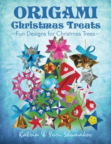 Christmas Origami (Origami Christmas Treats: Paper Fun for Christmas Trees (Origami Holiday) (Volume 1))