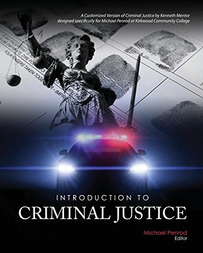 Introduction to Criminal Justice: A Customized Version of Criminal Justice by Kenneth Mentor designed specifically for M