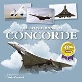"""""""Little Book of Concorde (Little Books)"""" av David Curnock"""