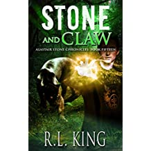 Stone and Claw: A Novel in the Alastair Stone Chronicles