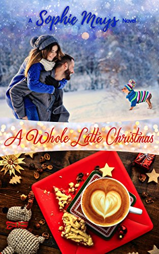 A Whole Latte Christmas: A Small Town Holiday Short Read (Inspirational Clean Romance)