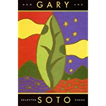 Gary Soto: New and Selected Poems
