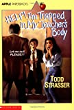 Help! I'm Trapped in My Teacher's Body, Todd Strasser, 0590477374