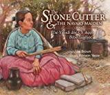 The Stone Cutter and the Navajo Maiden