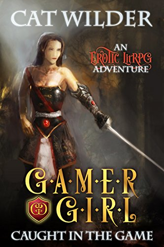 Gamer Girl Caught in the Game: An Erotic LitRPG Adventure (Gamer Girl Carly Book 1)