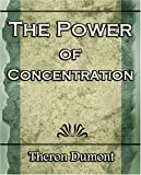 The Power of Concentration, Theron Dumont, 1594623392