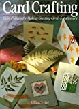 img - for Card Crafting: Over 45 Ideas For Making Greeting Cards & Stationery book / textbook / text book