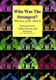 img - for Who Was the Strongest - Warriors of the Mind II book / textbook / text book