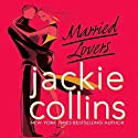 Married Lovers Audiobook by Jackie Collins Narrated by  uncredited