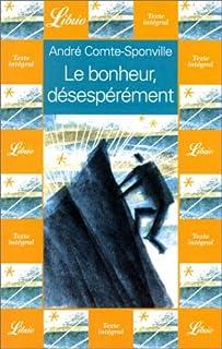 Le bonheur désespérément, Comte-Sponville, André