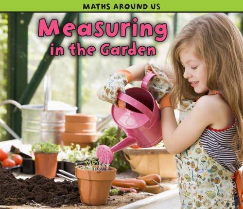 Measuring in the Garden (Maths Around Us) PDF