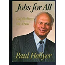 Jobs for All Capitalism on Trial by Paul Hellyer (1984-06-03)
