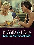Ingrid  and  Lola %2D Road to Manta Corr
