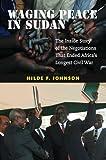 Waging Peace in Sudan, Hilde F. Johnson, 1845194535
